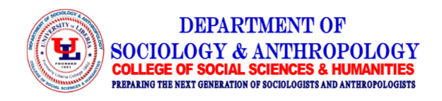 Department of Sociology & Anthropology University of Liberia